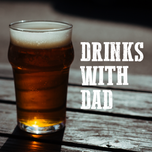 drinks-with-dad